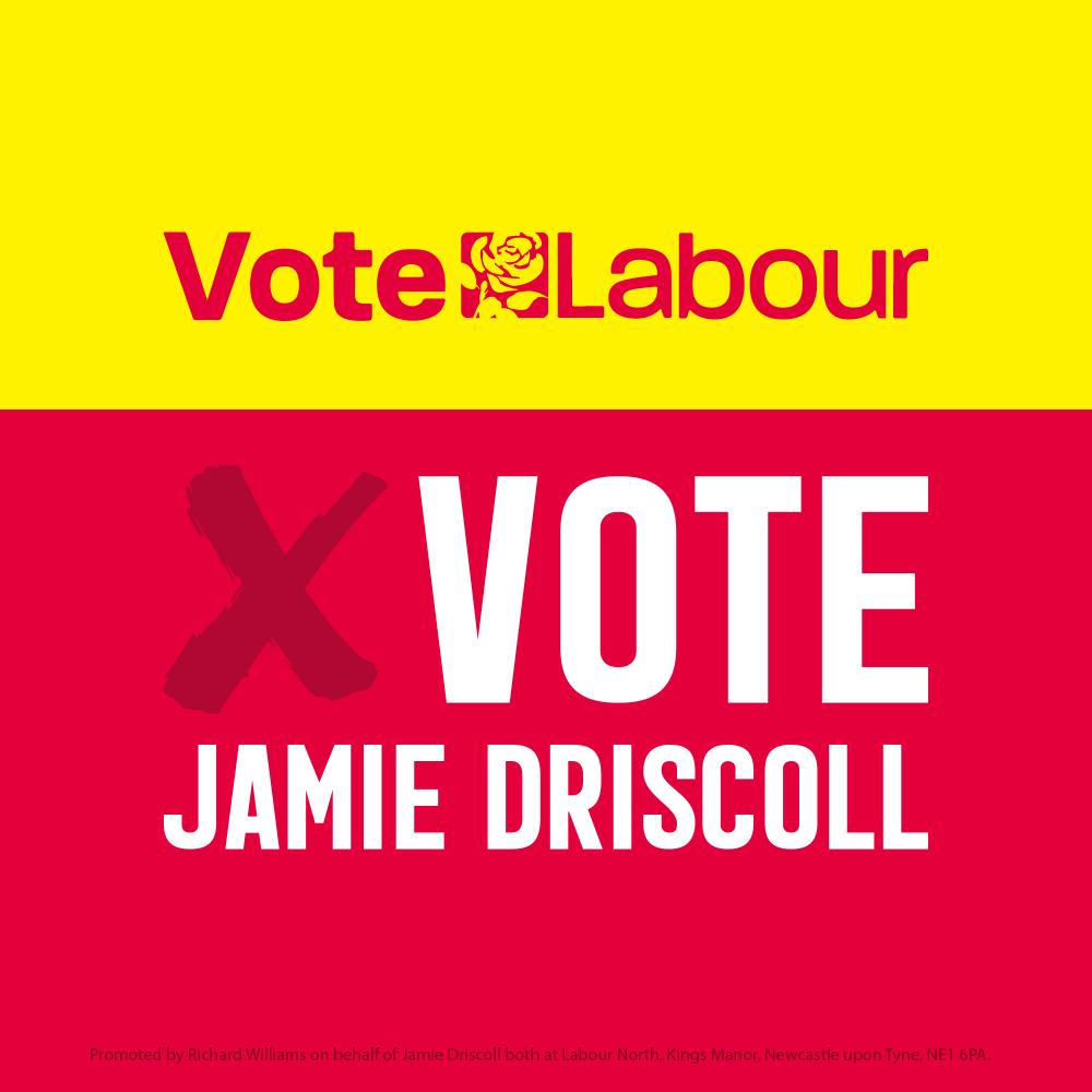 Vote Labour, Vote Jamie Driscoll